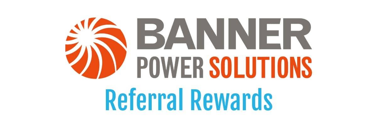 Referral Program   Banner Power Solutions   Solar Installer